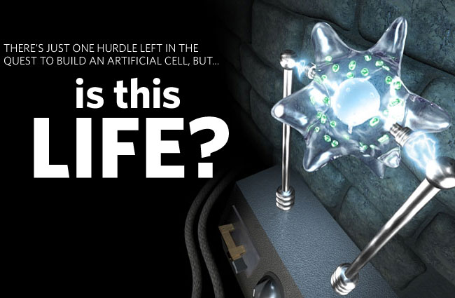 IS THIS LIFE? There's just one hurdle left in the quest to build an artificial cell, but...