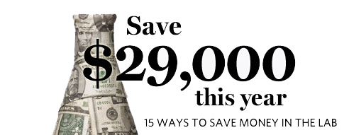 Save $29,000 This Year. 15 Ways to Save Money in the Lab.
