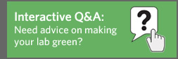 Interactive Q&A: Need advice on making your lab green?